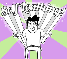 SELF LOATHING by msprout