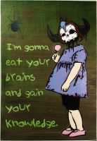 I'm gonna eat your brains.... by n8p