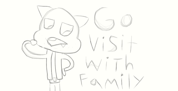 Go visit with Family by gumballcariedarwin