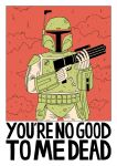You're no good to me dead by Teagle