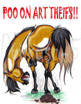 Poo On Art Theifs by pookyhorse