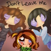 ::Don't Leave Me:: by PERKoverload526