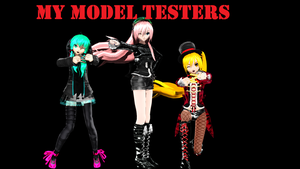 MY MODEL TESTERS [IMPORTANT!!! PLEASE READ] by MMDxZURC