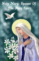 Holy Mary, Spouse of the Holy Spirit by Peekeeboo