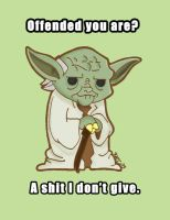 Yoda don't give a...... by Shanachie-fey