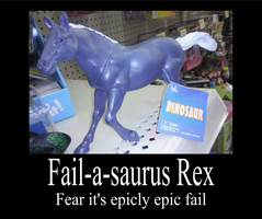 Fail-a-Saurus Rex Demotiv by trans2rotf