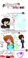 FINISHED DOUBLE MEME by Aentha