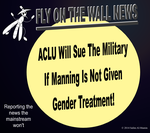 ACLU Will Sue If Manning Is Not Given Treatment! by IAmTheUnison