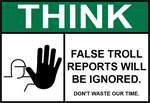 False Troll Report Sign v.2 by FearOfTheBlackWolf