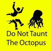 Taunting The Octopus by maidenfan23