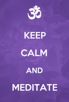 Keep Calm and Meditate by EternalxRequiem