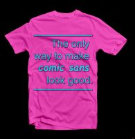 Comic Sans Pink Shirt by Ryanboy