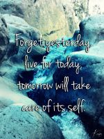 Forget yesterday, live today by Tyurru17