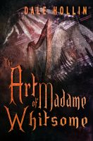 The Art of Madame Whitsome - Book Cover by SBibb