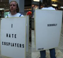 I HATE COSPLAYERS by VicMignognaWorshiper