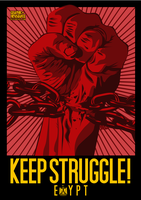 Keep Struggle Egypt by graphic-resistance