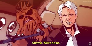Chewie. We're home. by RickCelis