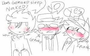 does gerard sleep naked.? by MLG-D0RIT0S