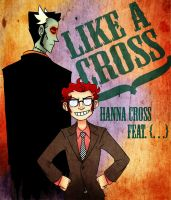 LIKE A CROSS with link by MindlessFaggotry