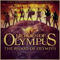 Blood of Olympus UK Cover LEO HAS A CHAINSAW!?!!?! by AnnabethJackson13