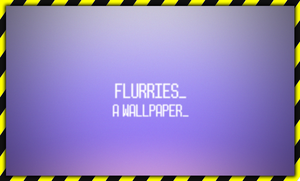 Flurries Wallpaper by Benguy12