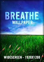 Breathe - Wallpaper by spud100