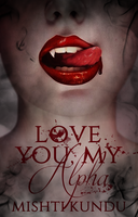 Love You, My Alpha by seasideblues