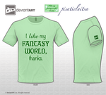 Quote T-Shirt: Fantasy World by MotleyDreams