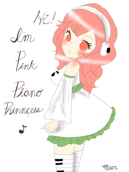HI! I'm Pink Piano Princess by AskPinkPianoPrincess