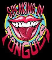 Speaking in Tongues by sexysexybicycle