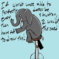 Words vs. Elephant on a unicycle by myselfami