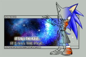 SonicRave...It's all the Rave by SonicRave