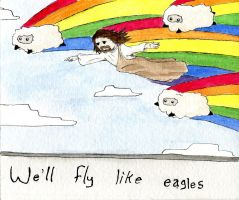 We'll fly like Eagles by casthouse