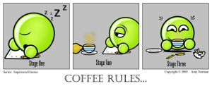 Coffee Rules... by Splatty