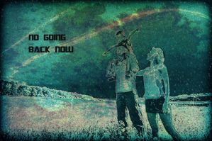 No Going Back Now by Love1565