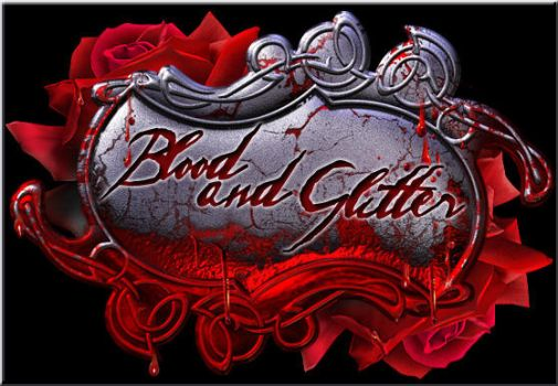 Blood and Glitter by Bloodredsangre