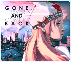 GONE AND never coming BACK vr2 by dCTb