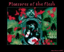 Pleasures of the Flesh by silentfuneral
