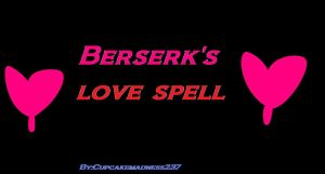 Berserk's love spell title by cupcakemadness237