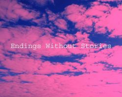Endings Without Stories by Mirankel