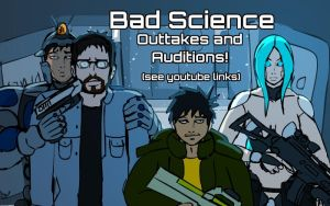 """""""Bad Science"""" Outtakes by PhiTuS"""