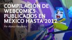 Compilacion de webcomics publicados en Mexico by KennoArkkan