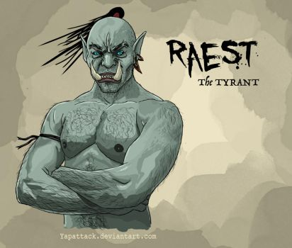 Raest: The Tyrant by YapAttack