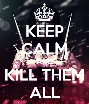 KEEP CALM and KIILL THEM ALL by Spectre-001
