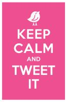 KEEP CALM AND TWEET IT by manishmansinh