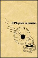 If Physics is music. by MKho