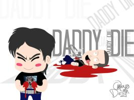 DADDY DIE by omarodesign