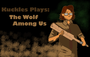 Kuckles Title Card Commission: The Wolf Among Us by booper101