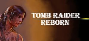 Tomb Raider Reborn by kongrobert