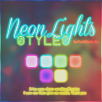 +Neon Lights Styes by yeahbizzle